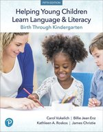 Helping Young Children Learn Language and Literacy: Birth through Kindergarten, Pearson eText -- Access Card