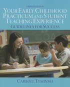 YOUR EARLY CHILDHOOD PRACTICUM & STUDENT TEACHING EXPER