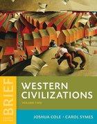 WESTERN CIVILIZATIONS (BRIEF)(VOL 2)(W/ACCESS CODE) (V2)