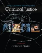 ETHICAL DILEMMAS & DECISIONS IN CRIMINAL JUSTICE