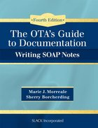 OTA's Guide to Documentation: Writing SOAP Notes. Text with Access Code